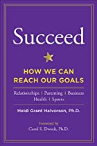 Succeed: How We Can Reach Our Goals by Heidi…