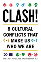 Clash!: 8 Cultural Conflicts That Make Us…