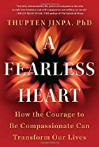 A Fearless Heart: How the Courage to Be…
