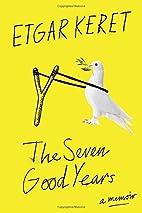 The Seven Good Years: A Memoir by Etgar…