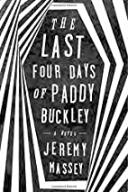 The Last Four Days of Paddy Buckley by…