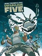 Unfabulous Five by Jerry Frissen