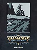 Shamanism by Igor Baranko