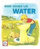 God Gives Us Water by Ruth McNaughton Hinds