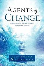Agents Of Change by Kurt-Edouard Neubauer