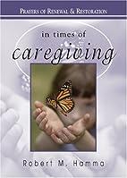In Times of Caregiving: Prayers of Renewal &…