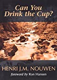Nouwen Henri: Can You Drink the Cup?