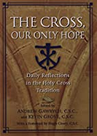 The Cross, Our Only Hope by Andrew Gawrych
