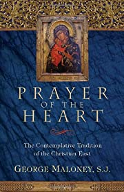 Prayer of the Heart: The Contemplative…