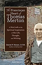 The Franciscan Heart of Thomas Merton: A New…