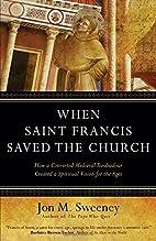 When Saint Francis Saved the Church: How a…