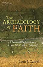 The Archaeology of Faith: A Personal…