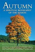 Autumn: A Spiritual Biography of the Season…
