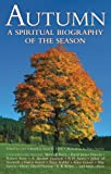 Schmidt, Gary: Autumn: A Spiritual Biography of the Season