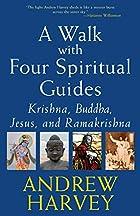 A Walk With Four Spiritual Guides: Krishna,…