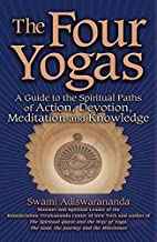 The Four Yogas: A Guide to the Spiritual…