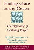 M. Basil Pennington: Finding Grace at the Center: The Beginning of Centering Prayer