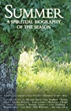 Schmidt, Gary D.: Summer: A Spiritual Biography of the Season