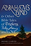 Caduto, Michael J.: Abraham's Bind & Other Bible Tales of Trickery, Folly, Mercy And Love