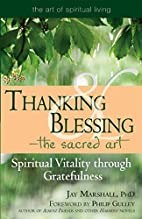Thanking and Blessing -- the Sacred Art:…