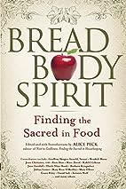 Bread, Body, Spirit: Finding the Sacred in…