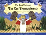 Smith, Brendan Powell: The Brick Testament: The Ten Commandments