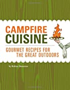Campfire Cuisine: Gourmet Recipes for the…