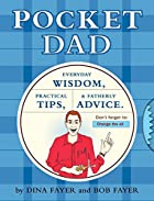 Pocket Dad: Everyday Wisdom, Practical Tips,…