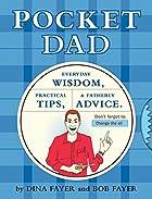 Pocket Dad: Everyday Wisdom, Practical Tips,…