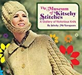 Mcyarnpants, Stitchy: The Museum of Kitschy Stitches: A Gallery of Notorious Knits
