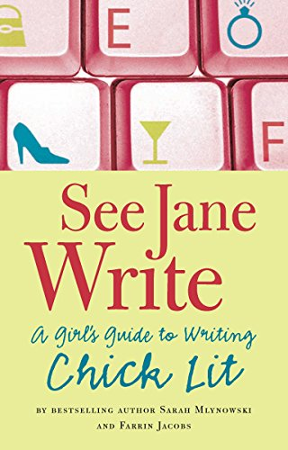 see-jane-write-a-girls-guide-to-writing-chick-lit