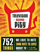 Television Without Pity: 752 Things We Love…