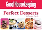 Good Housekeeping Perfect Desserts Recipe…