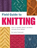 Jackie Pawlowski: Field Guide to Knitting