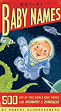 Sci-Fi Baby Names: 500 Out-of-This-World…