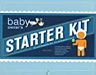 The Baby Owner&#039;s Starter Kit: Includes:&hellip;