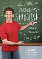 Pardon My Spanglish: One Man's Guide to…