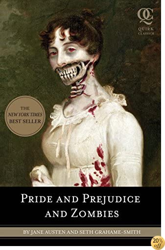 TPride and Prejudice and Zombies: The Classic Regency Romance - Now with Ultraviolent Zombie Mayhem!