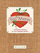 Soil Mates: Companion Plants for Your…