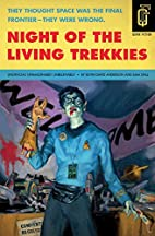 Night of the Living Trekkies by Kevin David…