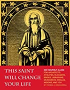 This Saint Will Change Your Life by Thomas…