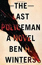 The Last Policeman: A Novel by Ben Winters
