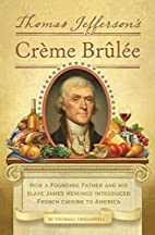 Thomas Jefferson's Creme Brulee: How a…
