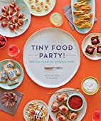 Tiny Food Party!: Bite-Size Recipes for…