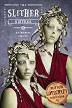 The slither sisters by Charlie Gilman