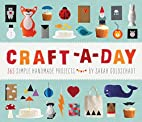 Craft-a-Day: 365 Simple Handmade Projects by…