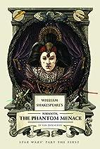 William Shakespeare's The Phantom of Menace…
