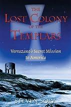 The Lost Colony of the Templars: Verrazano's…