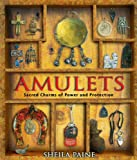 Paine, Sheila: Amulets: Sacred Charms Of Power And Protection