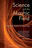 Laszlo, Ervin: Science and the Akashic Field: An Integral Theory of Everything